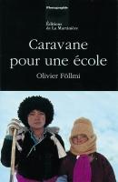 1990 Caravane pour une école d'Olivier Föllmi