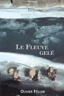 1996 Le Fleuve gelé d'Olivier Föllmi